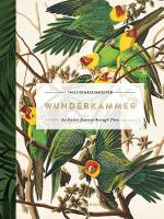 Wunderkammer An Exotic Journey Through Time by Thijs Demeulemeester