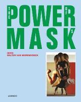 Power Mask The Power of Masks by Walter van Beirendonck, Valeries Steele, Kaat Debo