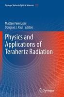 Physics and Applications of Terahertz Radiation by Matteo Perenzoni