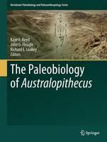 The Paleobiology of Australopithecus by Kaye E. Reed
