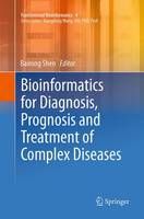 Bioinformatics for Diagnosis, Prognosis and Treatment of Complex Diseases by Bairong Shen