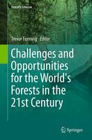 Challenges and Opportunities for the World's Forests in the 21st Century by Trevor Fenning