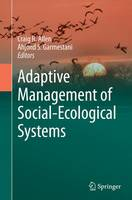 Adaptive Management of Social-Ecological Systems by Craig R. Allen