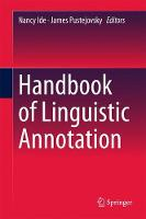 Handbook of Linguistic Annotation by Nancy Ide