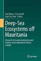 Deep-Sea Ecosystems Off Mauritania Research of Marine Biodiversity and Habitats in the Northwest African Margin by Ana Ramos