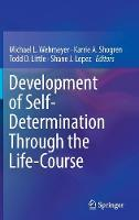 Development of Self-Determination Through the Life-Course by Michael L. Wehmeyer