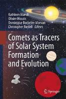Comets as Tracers of Solar System Formation and Evolution by Kathleen Mandt