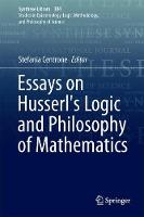 Essays on Husserl's Logic and Philosophy of Mathematics by Stefania Centrone