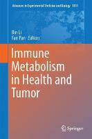 Immune Metabolism in Health and Tumor by Bin Li