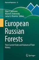 European Russian Forests Their Current State and Features of Their History by Olga V. Smirnova