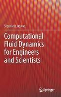 Computational Fluid Dynamics for Engineers and Scientists by Sreenivas Jayanti