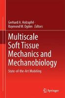 Multiscale Soft Tissue Mechanics and Mechanobiology State-of-the-Art Modeling by Gerhard A. Holzapfel