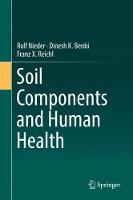 Soil Components and Human Health by Dinesh Benbi, Franz-Xaver Reichl