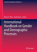 International Handbook on Gender and Demographic Processes by Nancy E. Riley