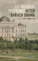 The American Presidency After Barack Obama (2009-2016) by Guiseppe Franco Ferrari