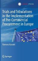 Trials and Tribulations in the Implementation of Pre-Commercial Procurement in Europe by Ramona Apostol