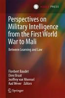 Perspectives on Military Intelligence from the First World War to Mali Between Learning and Law by Floribert Baudet