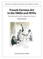 French Cartoon Art in the 1960s and 1970s Pilote hebdomadaire and the Teenager Bande Dessinee by Wendy Michallat