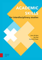 Academic Skills for Interdisciplinary Studies by Joris Buis, Ger Post, Vincent Visser