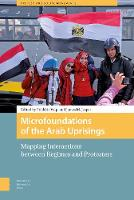 Microfoundations of the Arab Uprisings Mapping Interactions between Regimes and Protesters by James M. Jasper