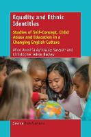 Equality and Ethnic Identities Studies of Self-Concept, Child Abuse and Education in a Changing English Culture by Alice Akoshia Ayikaaley Sawyerr