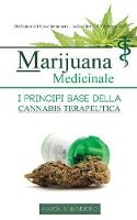 Marijuana Medicinale I Principi Base Della Cannabis Terapeutica by Aaron Hammond