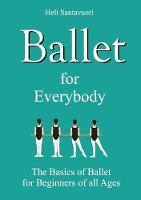Ballet for Everybody by Heli Santavuori