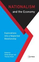 Nationalism and the Economy Exploring a Neglected Relationship by Stefan Berger