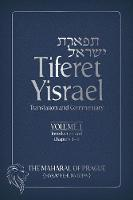 Tiferet Yisrael Translation & Commentary -- Volume 1: Introduction & Chapters 1-9 by Ramon Windmonte