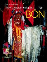 Tibet's Ancient Religion: Bon by Christopher Baumer