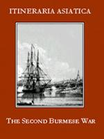 Second Burmese War, The: A Narrative Of The Operations At Rangoon In 1852 by William Ferguson Beatson Laurie