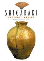 Shigaraki: Potter's Valley by Louise Allison Cort