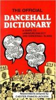 The Official Dancehall Dictionary A Guide to Jamaican Dialect and Dancehall Slang by Chester Francis-Jackson