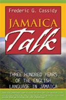 Jamaica Talk Three Hundred Years of the English Language in Jamaica by