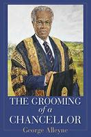 The Grooming of a Chancellor by George Alleyne