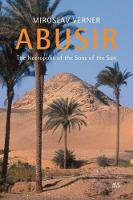 Abusir The Necropolis of the Sons of the Sun by Miroslav Verner