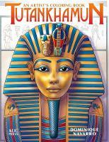 Tutankhamun An Artist's Coloring Book by Dominique Navarro