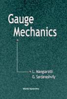Gauge Mechanics by Luigi Mangiarotti, Gennadi A. Sardanashvily