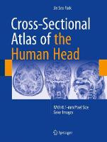 Cross-Sectional Atlas of the Human Head With 0.1-mm pixel size color images by Jin Seo Park