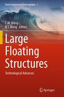 Large Floating Structures Technological Advances by C. M. Wang