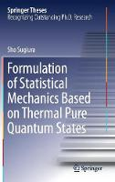 Formulation of Statistical Mechanics Based on Thermal Pure Quantum States by Sho Sugiura