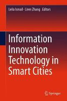 Information Innovation Technology in Smart Cities by Leila Ismail