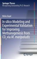 In silico Modeling and Experimental Validation for Improving Methanogenesis from CO2 via M. maripaludis by Nishu Goyal