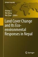 Land Cover Change and Its Eco-environmental Responses in Nepal by Wei Deng