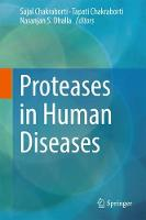 Proteases in Human Diseases by Sajal Chakraborti