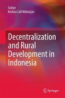 Decentralization and Rural Development in Indonesia by Keshav Lall Maharjan