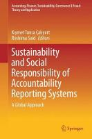 Sustainability and Social Responsibility of Accountability Reporting Systems A Global Approach by Kiymet Tunca Caliyurt