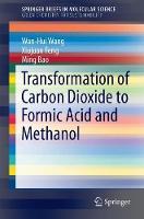 Transformation of Carbon Dioxide to Formic Acid and Methanol by Wan-Hui Wang, Xiujuan Feng, Ming Bao