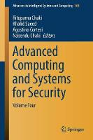 Advanced Computing and Systems for Security Volume Four by Rituparna Chaki