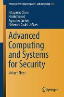 Advanced Computing and Systems for Security Volume Three by Rituparna Chaki